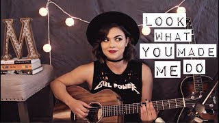 Look What You Made Me Do - Taylor Swift Cover