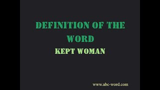 "Definition of the word ""Kept woman"""