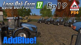 Lone Oak Farm 17, Ep 19 (AddBlue!). Farming Simulator 17 PS4, Let's Play/Role Play.