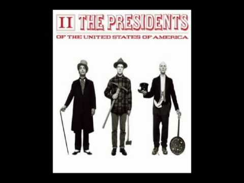 Presidents Of The Usa - Ladies And Gentlemen Part I