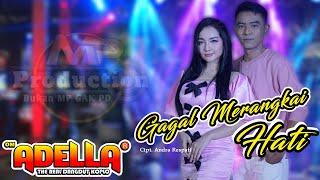 Download GAGAL MERANGKAI HATI || GERY MAHESA Ft LALA WIDI Live ADELLA  ( ) Versi KOPLO Mp3/Mp4