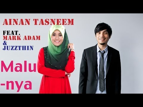 Ainan Tasneem - Malunya Feat Mark Adam & Juzzthin (official Music Video 720 Hd) video