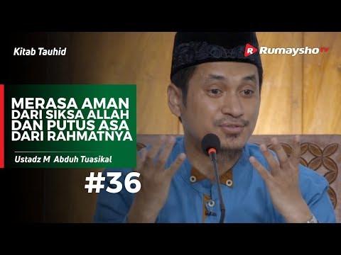 Kitab Tauhid (36) : Merasa Aman dan Putus Asa - Ustadz M Abduh Tuasikal