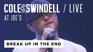 Cole Swindell 34 Break Up In The End 34 Live From Joe 39 S