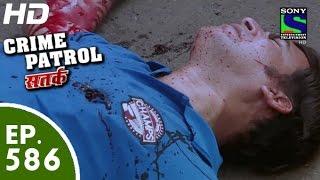 Crime Patrol - क्राइम पेट्रोल सतर्क - Palatvaar - Episode 586 - 6th November, 2015