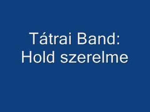 Tátrai Band - Hold Szerelme