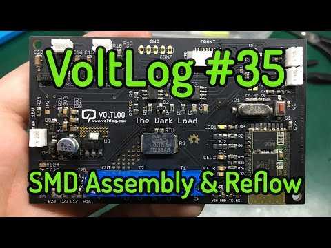 Voltlog #35 - SMD Assembly And Reflow