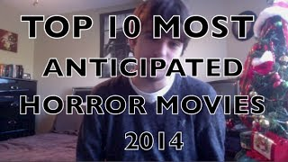 The Top 10 Most Anticipated Horror Movies of 2014