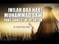 Inilah Doa Nabi Muhammad Yang Sangat Menyentuh