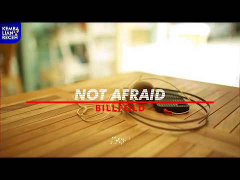 Billfold - Not Afraid lirik