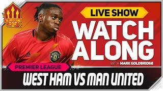 West Ham vs Manchester United With Mark Goldbridge LIVE
