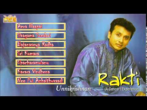 Carnatic Vocal | Rakti - Unnikrishnan | Unni Krishnan | Jukebox video