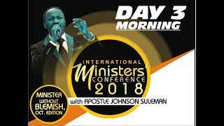 Minister's Conference 2018 October Edition Day 3 Morning with Apostle Johnson Suleman