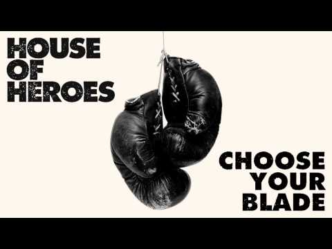 House of Heroes - Choose Your Blade