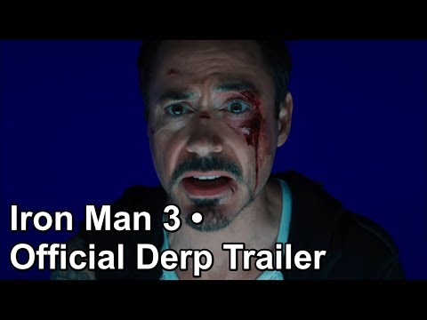 Iron Man 3 • Official Derp Trailer