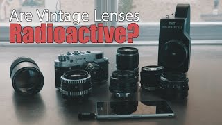 Are Vintage Lenses Radioactive? - A Scientific Test