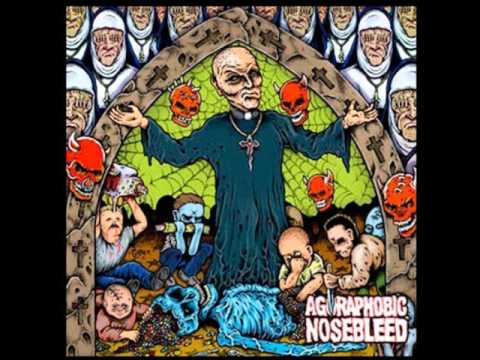Agoraphobic Nosebleed - Crawling Out Of The Cradle Into The Casket