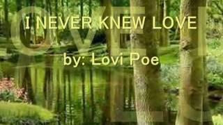 Watch Lovi Poe I Never Knew Love video
