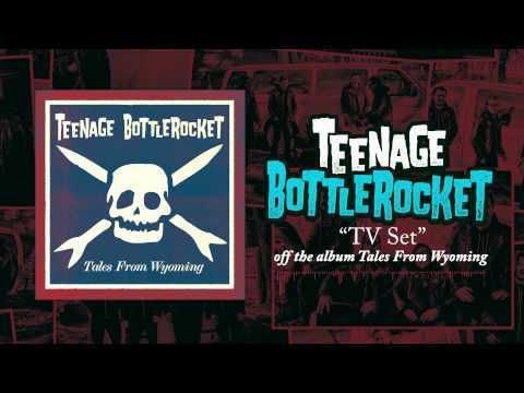 Teenage Bottlerocket - Tv Set