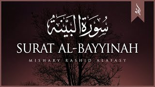 Surat Al-Bayyinah (The Clear Proof)   Mishary Rashid Alafasy   مشاري بن راشد العفاسي   سورة البينة