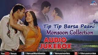 Tip Tip Barsa Paani : Hot & Wet Monsoon Special Audio Jukebox