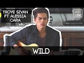 Wild by Troye Sivan ft Alessia Cara  Alex Aiono Cover -