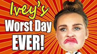 IVEY'S WORST DAY EVER!!!