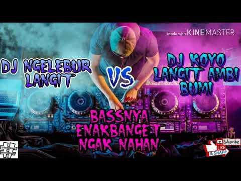 Download DJ NGELEBUR LANGIT VS DJ KOYO LANGIT AMBI BUMI BASSNYA ENAK BANGET NGAK NAHAN Mp4 baru