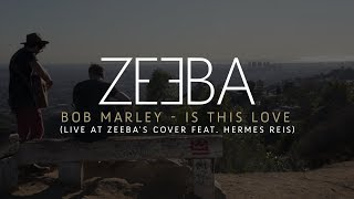 download musica Bob Marley - Is This Love Live at Zeebas cover feat Hermes Reis