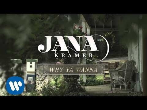 Jana Kramer - Why Ya Wanna (Official Audio) Music Videos