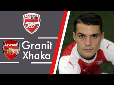 Granit Xhaka - Welcome To Arsenal