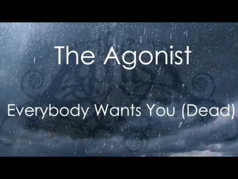 The Agonist - Everybody Wants You ?Dead?