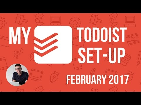 MY TODOIST SET-UP (FEB 2017)