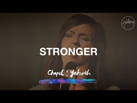 Stronger - Hillsong Worship