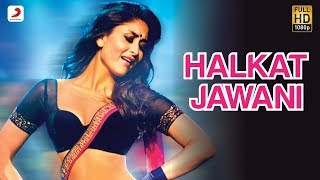 Halkat Jawani - Heroine Exclusive HD New Full Song Video feat. Kareena Kapoor