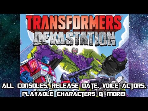 Transformers: Devastation - Release Date, Voice Actors, Plot, Characters & ALL Consoles Except Wii U