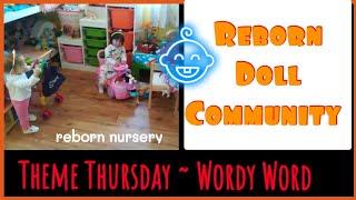 Reborn Theme Thursday Wordy Word in Nursery