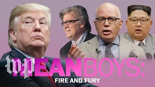 'Mean Boys: Fire and Fury'