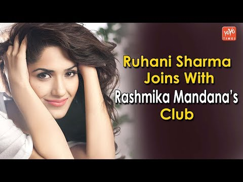 Ruhani Sharma Joins With Rashmika Mandana's Club .!! | Chi La Sow | Tollywood News | YOYO Times