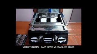 Kaca Cover vs Stainless Cover (Family Grill)