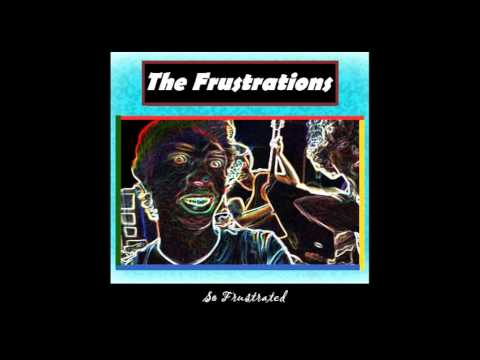 The Frustrations - So Frustrated