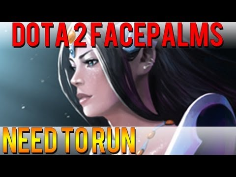 Dota 2 Facepalms  Need to Run