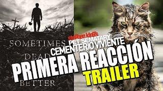 CEMENTERIO VIVIENTE - TRAILER - PRIMERA REACCIÓN - PET SEMATARY - CEMENTERIO ANIMALES