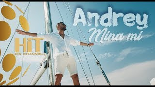 ANDREY - MINA MI, 2019 ( Official video)