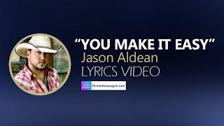 Download Lagu You Make It Easy Jason Aldean - LYRICS Gratis STAFABAND