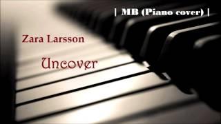download lagu Zara Larsson - Uncover  Mb Piano Cover gratis
