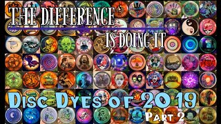 Disc Dyes of 2019 part 2
