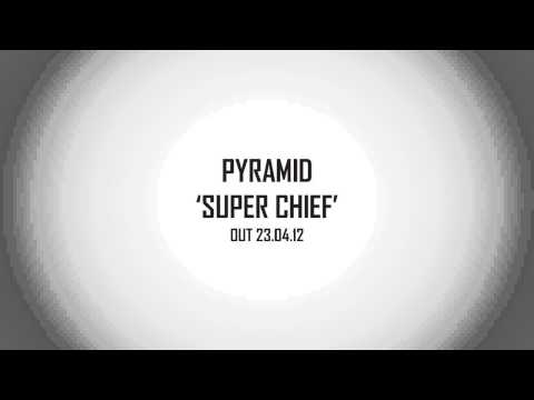 PYRAMID - Super Chief [Out Now]