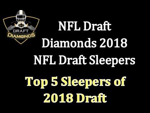 NFL Draft Diamonds 2018 NFL Draft Top 5 Sleepers