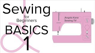 AK Sewing for Beginners - Basic Sewing Techniques - Part 1